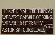 """ If We ... ""  -Thomas Edison"