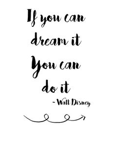 If You Can Dream It You Can Do It Walt Disney Quote - 8x10 Digital Print