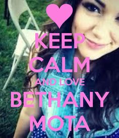 Everyone needs a little bethany mota. Now if your talking about me, i need a lot if bethany. (Not in a weird way. Im just a kid that has an obsession of bethers
