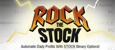 Rock The Stock - $8,000 to $10,000 every week with Binary Stocks!