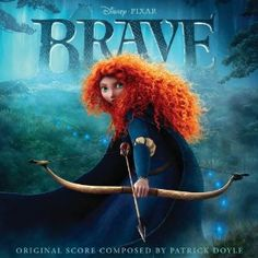 Brave Soundtrack.  Play this CD during your Brave party!