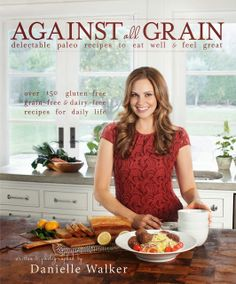 Danielle Walker has some great recipes in this book! And while true Paleo/Primal folks don't eat much in the way of sweet treats, there are some good paleo options for when you just really need a treat. Her Banana Bread recipe is particularly delish.