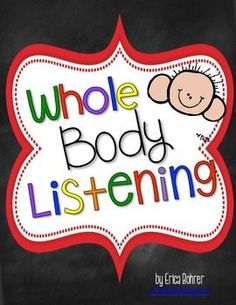 """Sometimes getting students to listen can feel like herding cats!  So, I decided I needed a simple clear diagram of what good listening looked like and I created this packet.  This packet includes variations of the the listening poster and a """"Whole Body Li"""