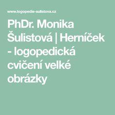 PhDr. Monika Šulistová | Herníček - logopedická cvičení velké obrázky Education, Logos, Logo, Onderwijs, Learning