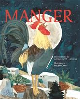 Manger by Lee Bennett Hopkins, illustrated by Helen Cann   A lovely retelling of the #Christmas story from the perspective of the animals. #poetry