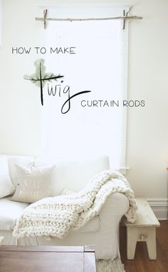 how to make twig curtain rods @ design the life you want to live Branch Curtain Rods, Rustic Curtain Rods, Industrial Curtain Rod, Diy Curtain Rods, Rustic Curtains, Curtain Ideas, Small Curtains, How To Make Curtains, Curtains With Rings