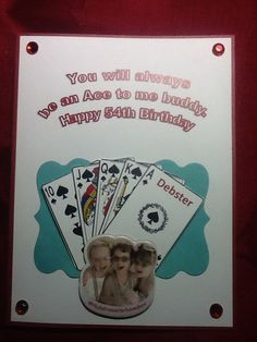 "Handmade birthday card for my friend who loves to gamble.  The outside says  ""you will always be an Ace to me but on the inside I put...""oops, I forgot you prefer to play the lotto"" and I stuck some lotto tickets in the middle. She got a kick out of it."