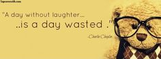 A Day Without Laughter Facebook Cover - Awesome Dps for Facebook ...
