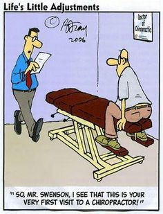 Life's Little Adjustments. So, Mr Swenson, I see that this is your very first visit to a chiropractor! www.NaturalHealthcareSpecialties.com  #Ahwatukee