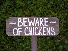Beware of Chickens :) Hand Painted Wood Sign. Recycled Wood Rustic Sign On / With A Stake. Outdoor Country Sign. Farmers Sign Yard Sign. $30.00, via Etsy.