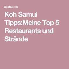 Koh Samui Tipps:Meine Top 5 Restaurants und Strände