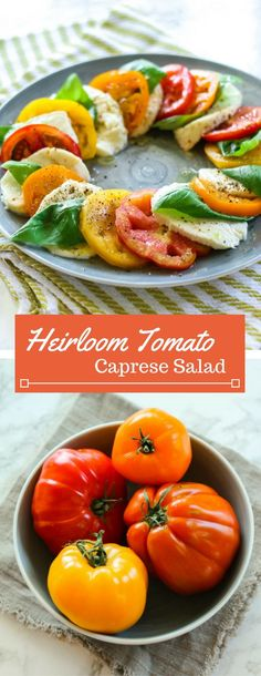 Alternating layers of fresh mozzarella, juicy heirloom tomatoes and crisp basil drizzled with olive oil, salt and pepper. Enjoy this refreshing Heirloom Tomato Caprese Salad on a hot summers day!