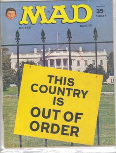 Mad Magazine, Issue No.142, April 1971 | This sure fits now with the Trump White House.