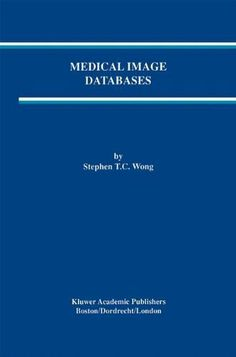 Medical Image Databases (The Springer International Series in Engineering and Computer Science) by Stephen T.C. Wong. $215.20. 416 pages. Publisher: Springer; 1 edition (September 30, 1998)