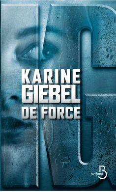 De force, de Karine Giebel