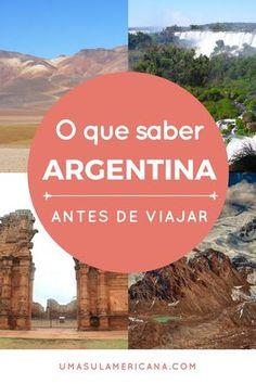10 coisas pra saber antes de uma viagem pela Argentina - Dicas e informações importantes e curiosas sobre a Argentina!