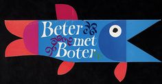 Beter met Boter (better with butter), 1968.