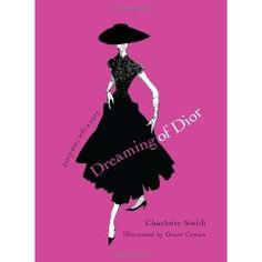 Dreaming of Dior: Every Dress Tells a Story (Hardcover)  http://pieflavors.com/amazonimage.php?p=143918755X  143918755X