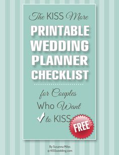 the kiss more free printable wedding planner checklist