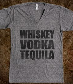 Whiskey Vodka Tequila