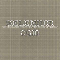 Selenium Webdriver seleniumwebdriverinterviewquestions.com