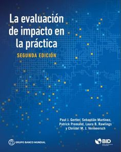 """Read """"Impact Evaluation in Practice, Second Edition"""" by Paul J. Gertler available from Rakuten Kobo. The second edition of the Impact Evaluation in Practice handbook is a comprehensive and accessible introduction to impac. Teacher Education, Student Learning, Mental Health Evaluation, Community Health Nursing, Program Evaluation, Social Work Practice, Performance Measurement, Behavior Analyst, Grant Writing"""