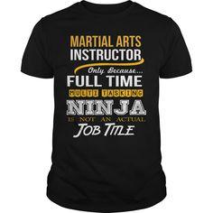 MARTIAL-ARTS-INSTRUCTOR, Order HERE ==> https://www.sunfrog.com/LifeStyle/MARTIAL-ARTS-INSTRUCTOR-156796446-Black-Guys.html?id=41088