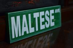 Maltese Ave Street Sign/Maltese by MalteseOverload on Etsy