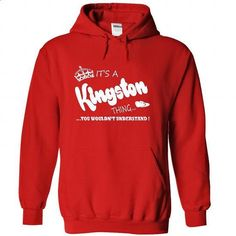 Its a Kingston Thing, You Wouldnt Understand !! Name, H - #hoodie for teens #hoodie design. SIMILAR ITEMS => https://www.sunfrog.com/Names/Its-a-Kingston-Thing-You-Wouldnt-Understand-Name-Hoodie-t-shirt-hoodies-9828-Red-39223781-Hoodie.html?68278