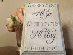 Where You Go Ill Go wood sign, Christian sign, Bible sign, anniversary gift, wedding gift, hand painted sign