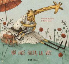 No hace falta la voz, hermoso libro escrito por Armando Quintero