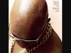 Walk On By - Isaac Hayes (1969). Another classic by Isaac Hayes...they just don't make music like this anymore.