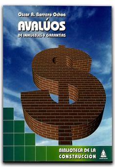 Avalúos de inmuebles y garantías - Oscar A. Borrero Ochoa - Bhandar Edtores    http://www.librosyeditores.com/tiendalemoine/administracion/617-avaluos-de-inmuebles-y-garantias.html    Editores y distribuidores