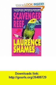 Scavenger Reef (9780440217978) Laurence Shames , ISBN-10: 0440217970  , ISBN-13: 978-0440217978 ,  , tutorials , pdf , ebook , torrent , downloads , rapidshare , filesonic , hotfile , megaupload , fileserve