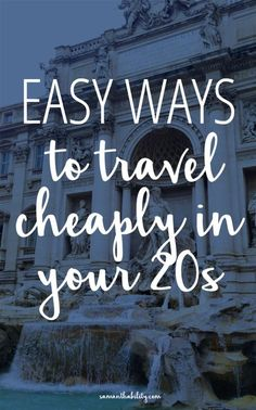 Easy ways to travel in your 20s - Travel ideas for college students and young adults! Cheap ways to travel and see the world!