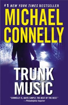 Trunk Music (Harry Bosch, No. by Michael Connelly Used Books, Great Books, Books To Read, My Books, Addicted To Love, Michael Connelly, Thriller Books, Mystery Thriller, Mystery Books