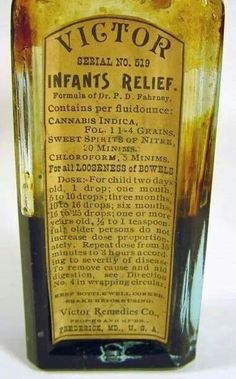 """If anything will give your infant relief, it's Victor's formula.which included cannabis and chloroform. Also helped with the old """"looseness of bowels"""" issue. We've come a long way from Chloroform. Antique Bottles, Vintage Bottles, Bottles And Jars, Vintage Perfume, Antique Glass, Perfume Bottles, Vintage Advertisements, Vintage Ads, Old Medicine Bottles"""