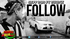 Skyy Don ft D'Judge - Follow [Official Music Video] ▶Dancehall 2016