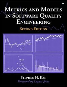 Metrics and Models in Software Quality Engineering (2nd Edition): Stephen H. Kan: 9780201729153: Amazon.com: Books