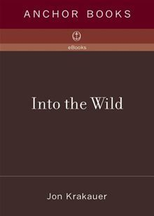 """In April 1992 a young man from a well-to-do family hitchhiked to Alaska and walked alone into the wilderness north of Mt. McKinley. His name was Christopher Johnson McCandless... Buy """"Into the Wild"""" by Jon Krakauer. #kobo #ebooks"""