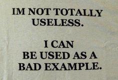 I'm not totally useless...