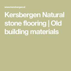 Kersbergen Natural Stone Flooring | Old Building Materials