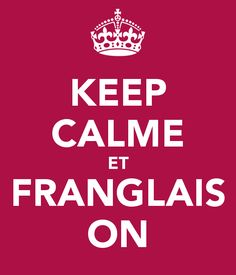 Franglais is French with some English words or phrases thrown in, and Lora Weaver would be lost without it in her new hometown of Montreal where the official language is French.