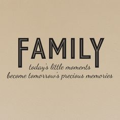 """""""Family. Today's little moments become tomorrow's precious memories."""" Dimensions: 22 inches wide by 9 inches high"""