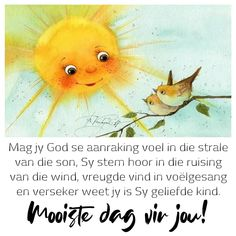 Good Morning Wishes, Good Morning Quotes, Goeie More, Afrikaans Quotes, Blessings, Affirmations, Faith, Inspirational, Loyalty