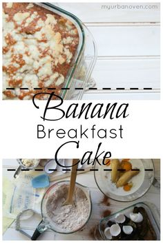 Banana Breakfast Cake My Urban Oven