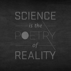 Science is the poetry of reality -- Richard Dawkins quote Stephen Hawking, Science Quotes, Science Puns, Chemistry Quotes, Science Room, Science Images, Science Biology, Science Facts, Leadership