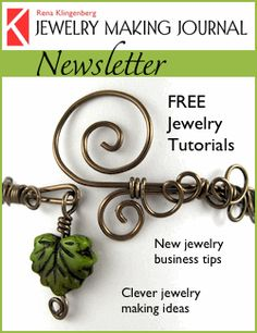 Jewelry Making Journal Newsletter-Get the newsletter thousands of jewelry artists read twice a month - delivered to your email for FREE: Copyright © 2003-2016, Rena Klingenberg (or guest author named in article byline), and may not be reproduced without author's permission. All rights reserved.