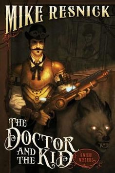 The Doctor and the Kid, by Mike Resnick ~ Steampunk/alternate history/wild west, AND the writing is superb! Doc Holiday vs Billy the Kid, with Geronimo, Tom Edison, Kate Elder, and numerous other notables as supporting characters.