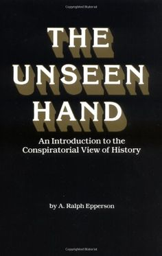 The Unseen Hand: An Introduction to the Conspiratorial View of History by A. Ralph Epperson,http://www.amazon.com/dp/0961413506/ref=cm_sw_r_pi_dp_Cd6Vsb15DCR0RNN0